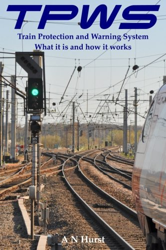 9781511907286: TPWS Train Protection and Warning System. What it is and how it works