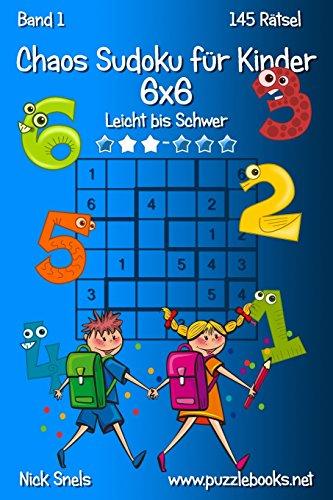 Chaos Sudoku Fur Kinder 6x6 - Leicht: Snels, Nick