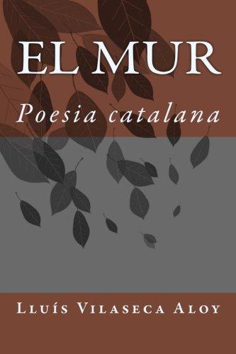 9781511907392: El mur: Poesia catalana (Catalan Edition)