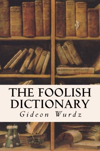 9781511908320: The Foolish Dictionary