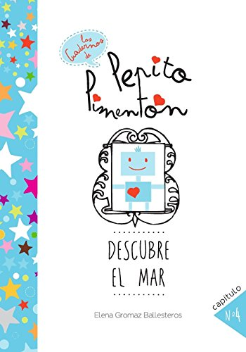 9781511908696: Pepito Pimentón descubre el mar: Cuentos infantiles para niños de 2 a 5 años (Los cuadernos de Pepito Pimentón) (Volume 4) (Spanish Edition)