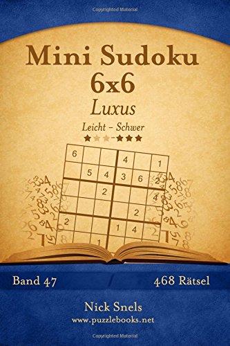 9781511908719: Mini Sudoku 6x6 Luxus - Leicht bis Schwer - Band 47 - 468 R�tsel: Volume 47