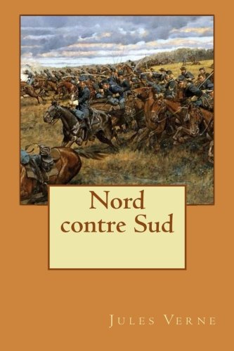 9781511908733: Nord contre Sud (French Edition)