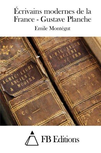 Ecrivains Modernes de La France - Gustave: Montegut, Emile
