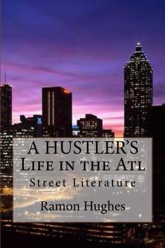 9781511910231: A HUSTLER'S Life in the Atl: A Hustler's Life in the Atl takes the readers on a ride through the real streets of Atlanta around the time when crack first hit the city.
