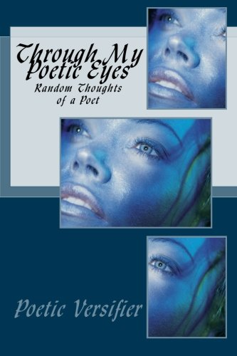 9781511911795: Through My Poetic Eyes: Random Thoughts of a Poet