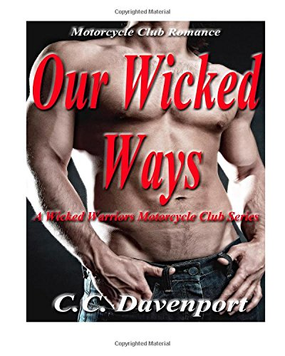 9781511911986: Our Wicked Ways: Motorcycle Club Romance (Wicked Warriors Motorcycle Club Series) (Volume 1)