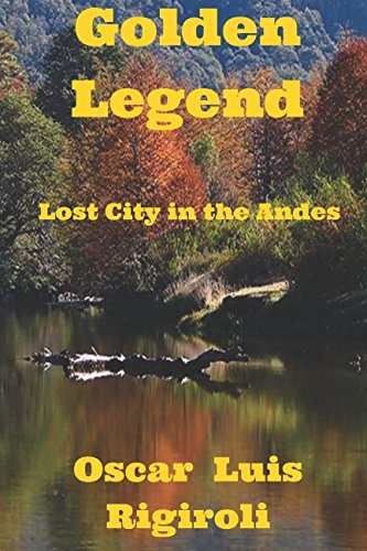 9781511912334: Golden Legend: Lost City in the Andes (Myths,legends and crime)