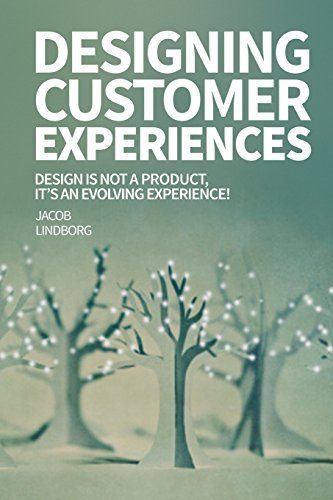 9781511912709: Designing Customer Experiences: Design is not a product feature, it's an evolving experience! (Progressive Design) (Volume 3)
