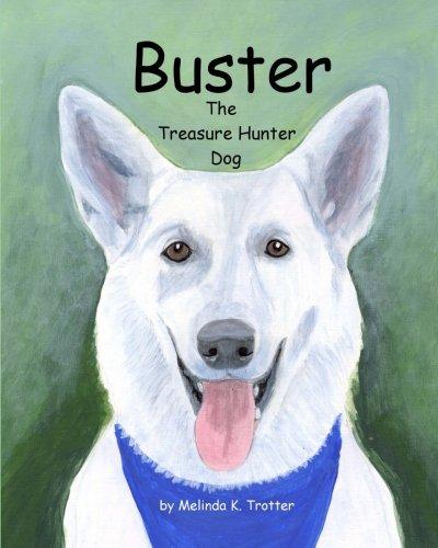 9781511913164: Buster the Treasure Hunter Dog