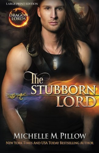 9781511914093: The Stubborn Lord (LARGE PRINT) (Dragon Lords) (Volume 6)