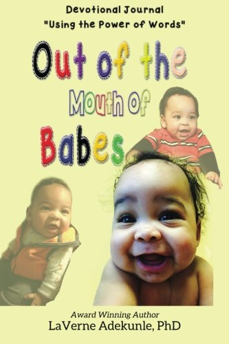Out of The Mouth of Babes: Devotional Journal: Adekunle, Dr. LaVerne