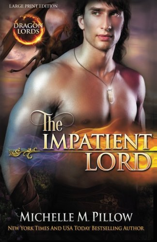 9781511914970: The Impatient Lord (LARGE PRINT) (Dragon Lords) (Volume 8)