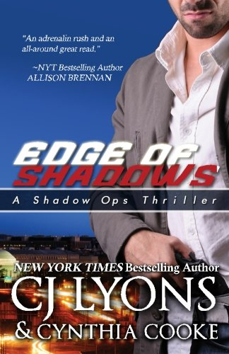 9781511915052: Edge of Shadows: A Shadow Ops Thriller (CJ Lyons Shadow Ops) (Volume 3)