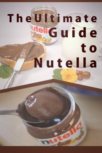 9781511915335: The Ultimate Guide To Nutella