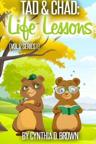 Tad & Chad: Life Lessons. Vol. 1/Series 1 (Volume 1): Cynthia D. Brown