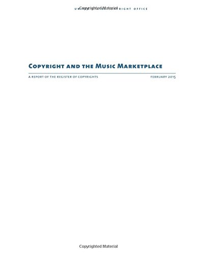 9781511916530: Copyright and the Music Marketplace: A Report of the Register of Copyrights