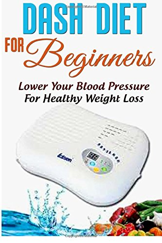 9781511917841: DASH Diet For Beginners: The Real, No Nonsense Way To Lose Belly Fat Fast!