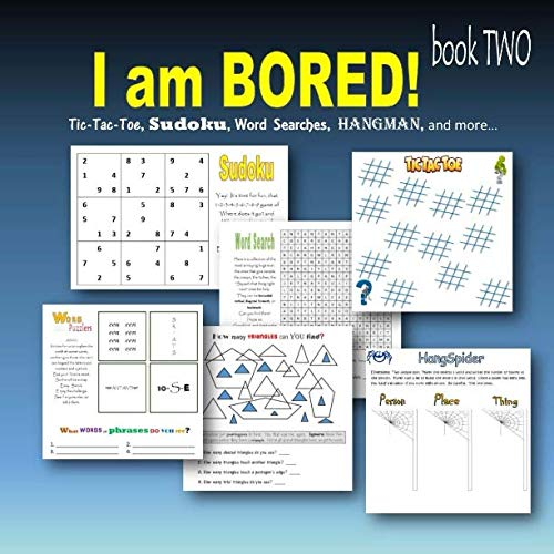 9781511917902: I am bored! book TWO: Tic-Tac-Toe, Sudoku, Word searches, Hangman, and more