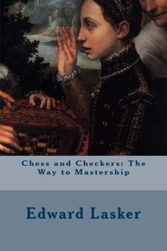 9781511919579: Chess and Checkers: The Way to Mastership