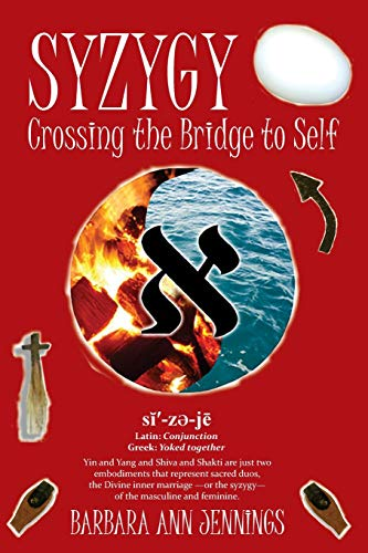 9781511919630: Syzygy: Crossing the Bridge to Self