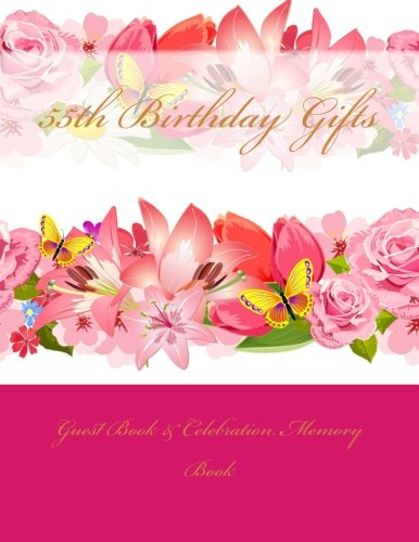 9781511919999: 55th Birthday Gifts: Guest Book & Celebration Memory Book