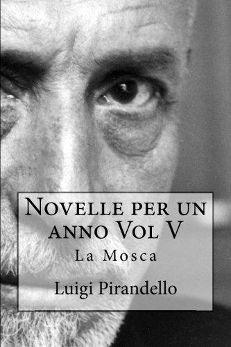 9781511920094: Novelle per un anno Vol V La Mosca: La mosca, L'eresia Catara, Le sorprese della scienza, Le medaglie, La Madonnina, La berretta di Padova, Lo ... per un annno) (Volume 5) (Italian Edition)