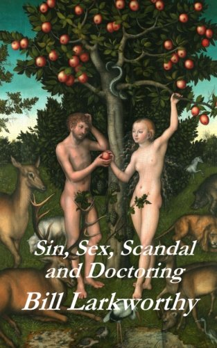 9781511920582: Sin, Sex, Scandal and Doctoring by Bill Larkworthy