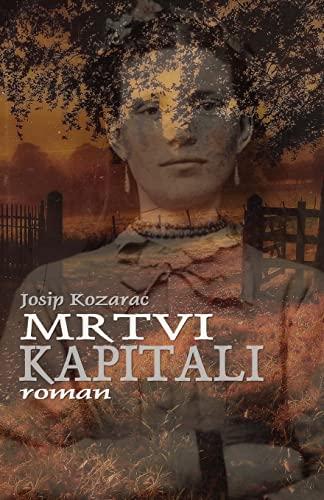 Mrtvi Kapitali: Roman: Kozarac, Josip