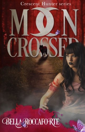 9781511921473: Crescent Hunter #1 (Moon Crossed): Moon Crossed (Volume 1)
