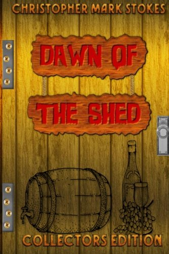 9781511921640: Dawn of the Shed Collectors Edition: A Pub Shed Book