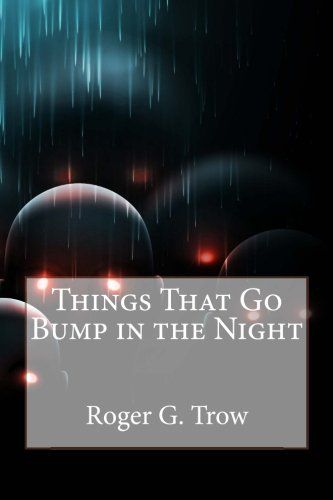 9781511921848: Things That Go Bump in the Night