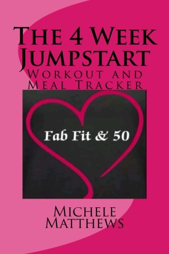 9781511921954: The 4 Week Jumpstart Workout and Meal Tracker