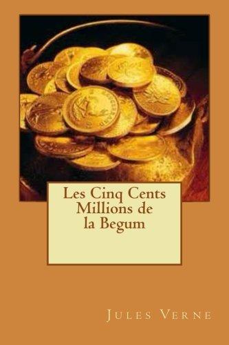 9781511922524: Les Cinq Cents Millions de la Begum (French Edition)