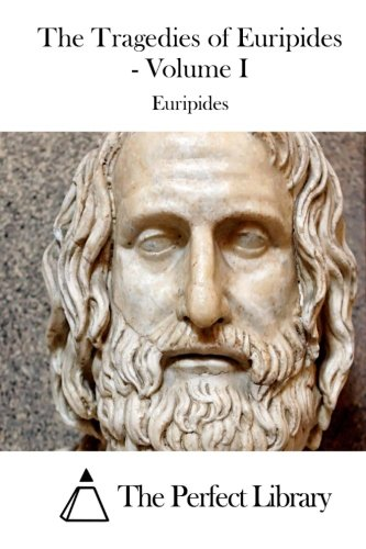 9781511922739: The Tragedies of Euripides - Volume I (Perfect Library)