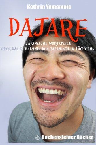 9781511923330: Dajare: Japanische Wortspiele oder das Geheimnis des japanischen Lächelns (German Edition)