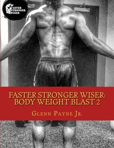 9781511923835: Faster Stronger Wiser: Body Weight Blast 2
