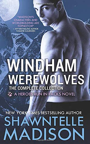 Windham Werewolves: The Complete Collection: Madison, Shawntelle