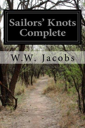 Sailors' Knots Complete: Jacobs, W. W.