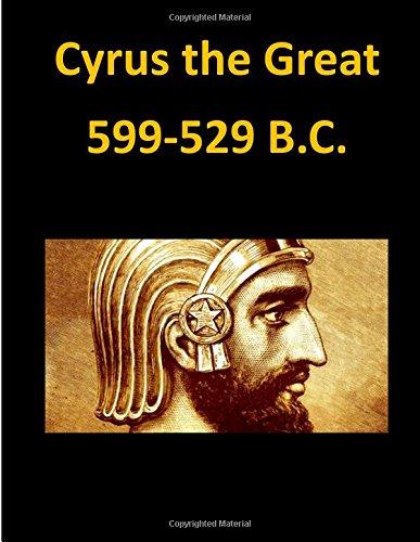 9781511925716: Cyrus the Great 599-529 B.C.