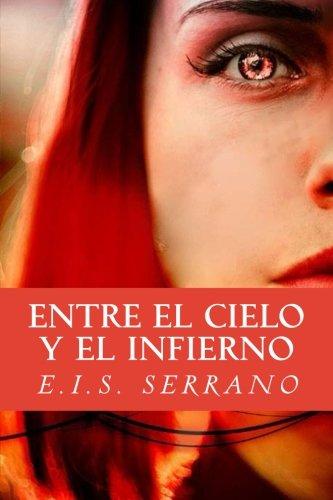 9781511926003: Entre el Cielo y el Infierno (Cielo o Infierno) (Volume 1) (Spanish Edition)