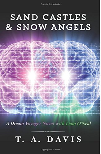 9781511928014: Sand Castles & Snow Angels: A Dream Voyager Novel with Liam O'Neal