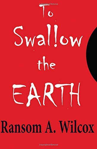 9781511928847: To Swallow the Earth