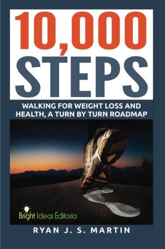 9781511929745: 10,000 Steps: Waking for Weight Loss and Health: A Step by Step Road Map