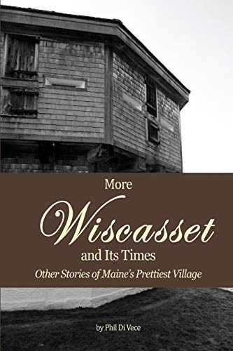 9781511930819: More Wiscasset and Its Times: Other Stories of Maine's Prettiest Village (Volume 2)