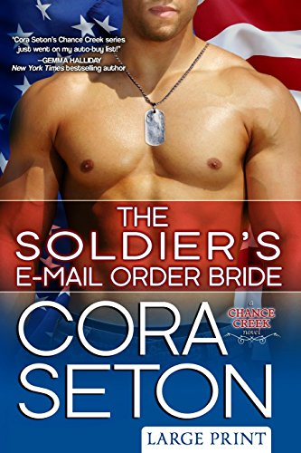 9781511931724: The Soldier's E-Mail Order Bride Large Print (Heroes of Chance Creek) (Volume 2)