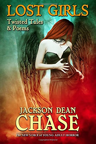 Lost Girls: Twisted Tales Poems (Paperback): Jackson Dean Chase