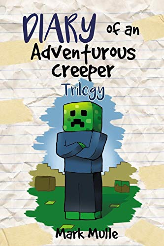 9781511934091: Diary of an Adventurous Creeper Trilogy (An Unofficial Minecraft Book for Kids Age 9-12)
