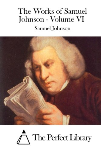 The Works of Samuel Johnson - Volume VI (Perfect Library): Johnson, Samuel