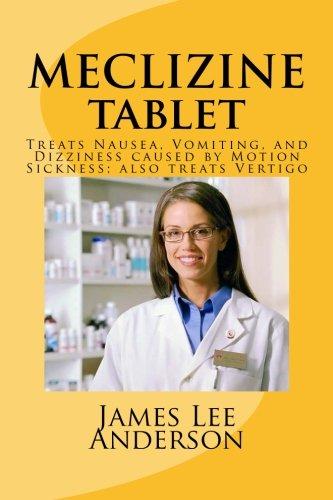 9781511934695: MECLIZINE Tablet: Treats Nausea, Vomiting, and Dizziness caused by Motion Sickness; also treats Vertigo